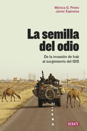 Portada de La Semilla Del Odio: De La Invasion De Irak Al Surgimiento Del Isis
