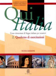 Portada de Qui Italia 2. Quaderno Di Esercitazioni (corso Elementare Di Ling Ua Italiana Per Stranieri)