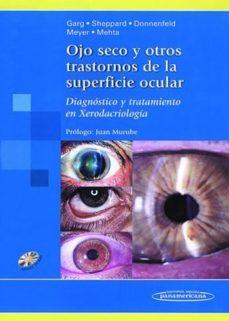 Portada de Ojo Seco Y Otros Trastornos De La Superficie Ocular: Diagnostico Y Tratamiento En Xerodacriologia (incluye Dvd)