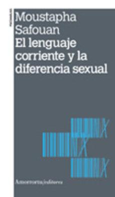 Portada de El Lenguaje Corriente Y La Diferencia Sexual