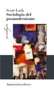 Portada de Sociologia Del Posmodernismo (2ª Ed.)