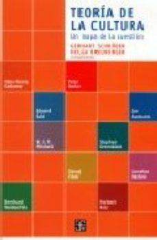 Portada de Teoria De La Cultura: Un Mapa De La Cuestion