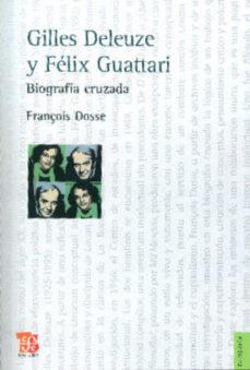 Portada de Gilles Deleuze Y Felix Guattari: Biografia Cruzada