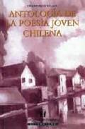 Portada de Antologia De La Poesia Joven Chilena (2ª Ed.)