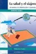 Portada de La Salud Y El Viajero: Un Manual De Orientacion Y Compañia