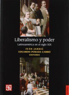 Portada de Liberalismo Y Poder: Latinoamerica En El Siglo Xix