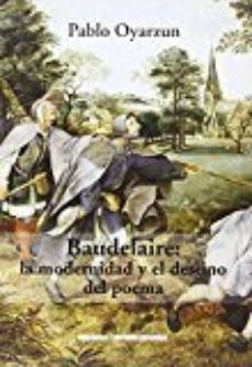 Portada de Baudelaire: La Modernidad Y El Destino Del Poema