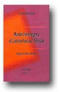 Portada de Martin Heidegger Y El Camino Hacia El Silencio: Ensayo De Critica Filosofica