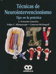 Portada de Tecnicas De Neurointervencionismo: Tips En La Practica