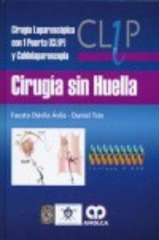 Portada de Cirugia Sin Huella: Cirugia Laparoscopica Con 1 Puerto (cl1p) Y C Uldolaparoscopia + 9 Dvd S (2ª Ed.)