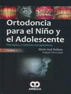 Portada de Ortodoncia Para El Niño Y El Adolescente: Principios Y Metodos Terapeuticos