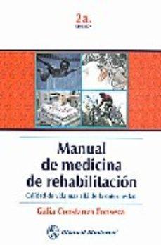 Portada de Manual De Medicina De Rehabilitacion. Calidad De Vida Mas Alla De La Enfermedad (2ª Ed.)