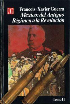 Portada de Mexico: Del Antiguo Regimen A La Revolucion (tomo Ii) (2ª Ed.)