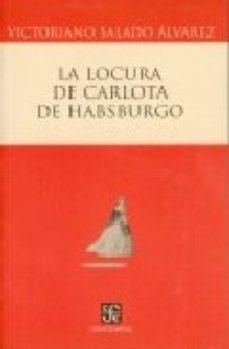 Portada de La Locura De Carlota De Habsburgo