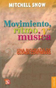 Portada de Movimiento, Ritmo Y Musica: Una Biografia De Gloria Contreras