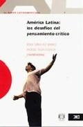 Portada de El Debate Latinoamericano 1. America Latina: Los Desafios Del Pensamiento Critico