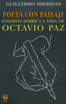 Portada de Poeta Con Paisaje: Ensayos Sobre La Vida De Octavio Paz