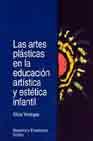Portada de Las Artes Plasticas En La Educacion Artistica Y Estetica Infantil