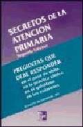 Portada de Secretos De La Atencion Primaria (2ª Ed.)