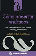 Portada de Como Presentar Resultados:  Una Guia Practica Para Crear Figuras, Carteles Y Presentaciones