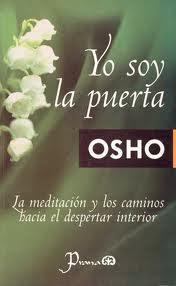 Portada de Yo Soy La Puerta: La Meditacion Y Los Caminos Hacia El Despertar Interior (4ª Ed.)