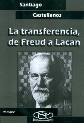 Portada de La Transferencia , De Freud A Lacan