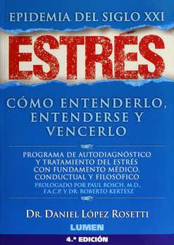 Portada de Estres, Epidemia Del Siglo Xxi: Como Entenderlo, Entenderse Y Ven Cerlo