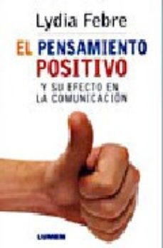 Portada de El Pensamiento Positivo Y Su Efecto En La Comunicacion