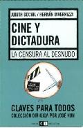 Portada de Cine Y Dictadura: La Censura Al Desnudo