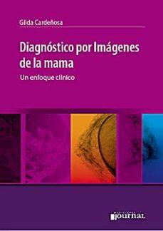 Portada de Diagnostico Por Imagenes De La Mama: Un Enfoque Clinico