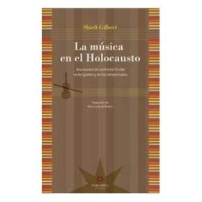 Portada de La Musica En El Holocausto: Una Manera De Confrontar La Vida En L Ida En Los Guetos Y En Los Campos Nazis