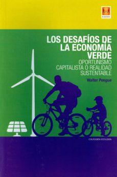Portada de Los Desafios De La Economia Verde: Oportunismo Capitalista O Realidad Sustentable