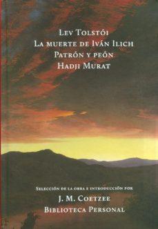 Portada de La Muerte De Ivan Ilich; Patron Y Peon; Hadji Murat