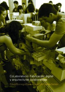 Portada de Colaboratorio: Fabricacion Digital Y Arquitecturas Colaborativas