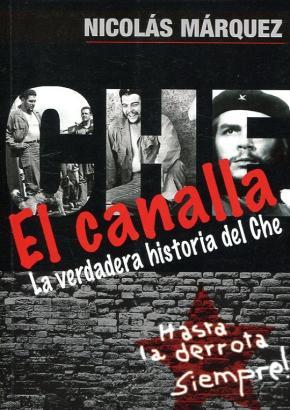 Portada de El Canalla: La Verdadera Historia Del Che