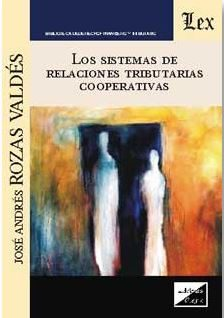 Portada de Los Sistemas De Relaciones Tributarias Cooperativas