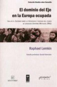 Portada de El Dominio Del Eje En La Europa Ocupada. Incluye El Informe Sobre La Prevencion Y Sancion Del Crimen De Genocidio (informe Whitaker, Onu)