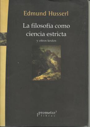 Portada de La Filosofia Como Ciencia Extricta Y Otros Textos
