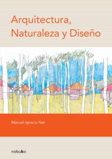 Portada de Arquitectura, Naturaleza Y Diseño