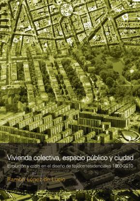 Portada de Vivienda Colectiva, Espacio Publico Y Ciudad