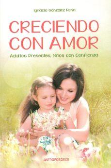 Portada de Creciendo Con Amor: Adultos Presentes. Niños Con Confianza
