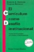 Portada de El Curriculum Como Desafio Institucional: Aportes Teorico-practic Os Para Construir El Microcurriculum