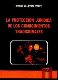Portada de La Proteccion Juridica De Los Conocimientos Tradicionales